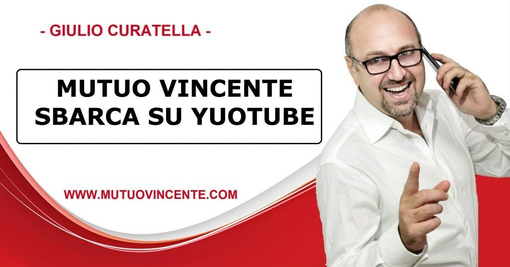 MUTUO VINCENTE SBARCA SU YOUTUBE 1